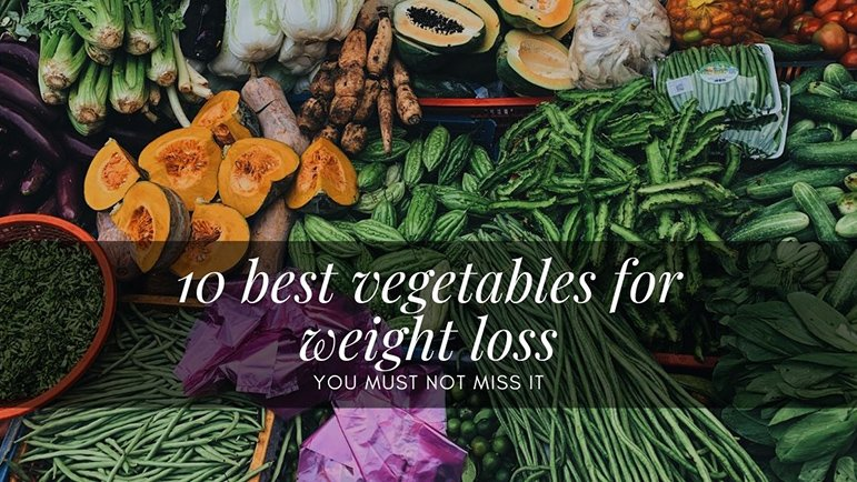 10 best vegetables for weight loss