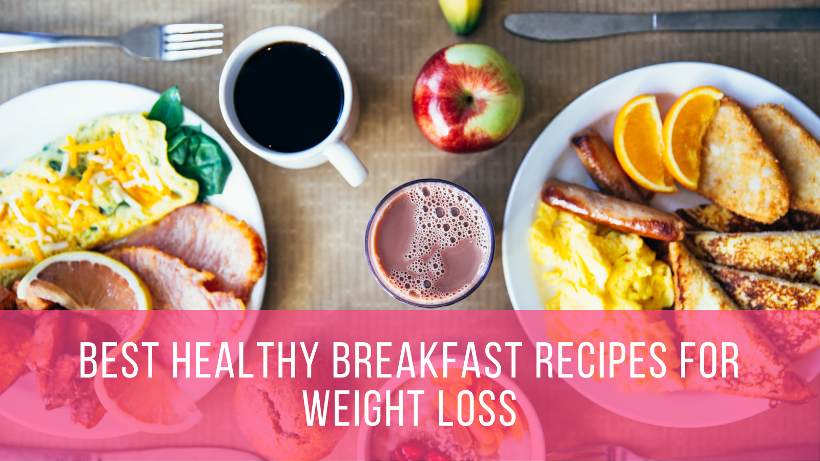 Best Healthy Breakfast Recipes for Weight Loss (Easy Cook It)