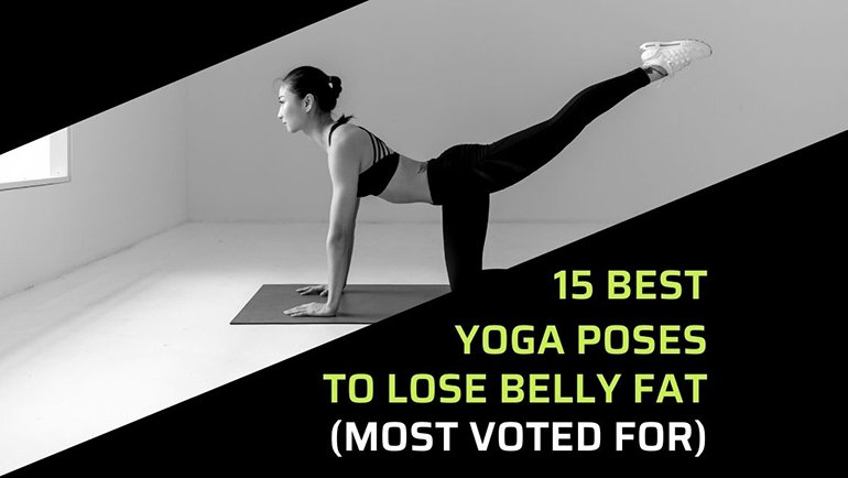 15 Best Yoga Poses to Lose Belly Fat (Most Voted For)